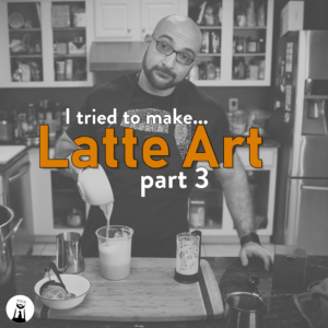 Read more about the article I tried to make latte art, Part 3