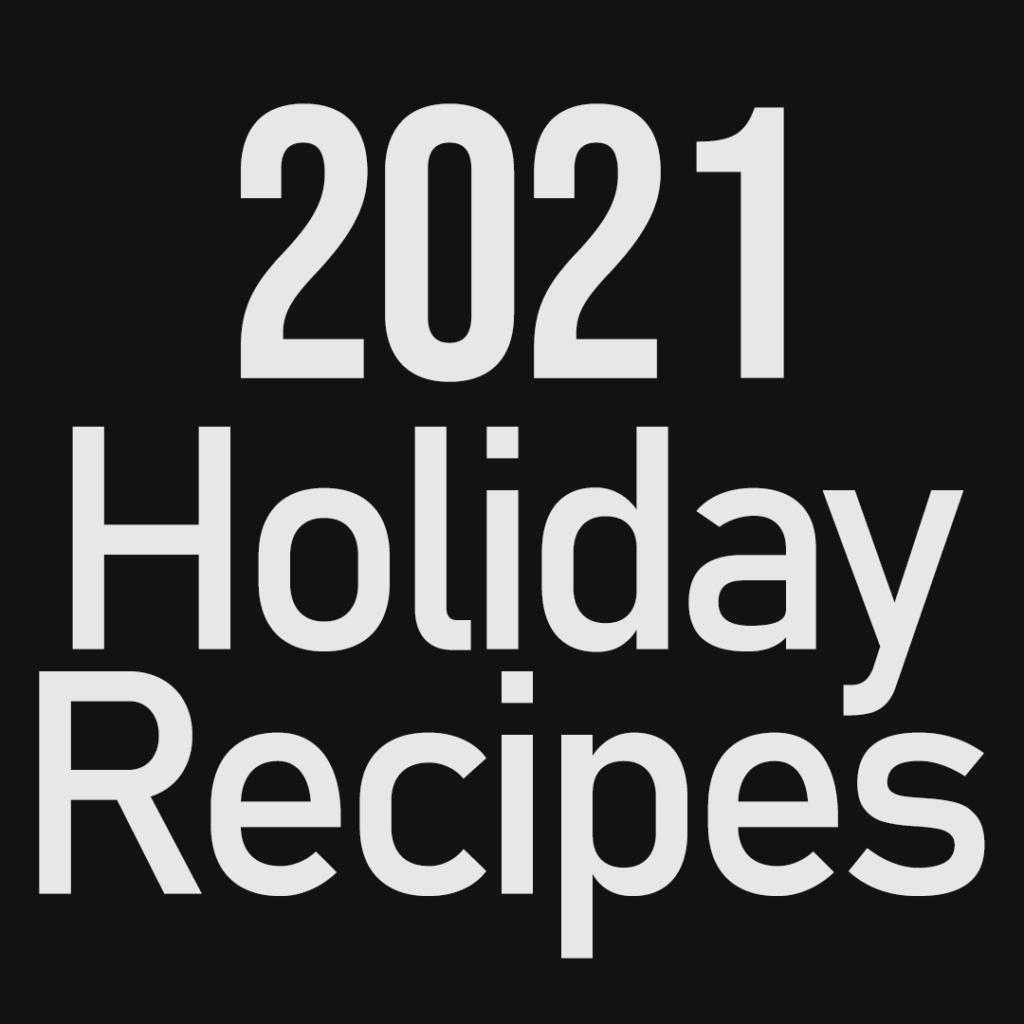 2021 Holiday Recipes - Black Tie Kitchen
